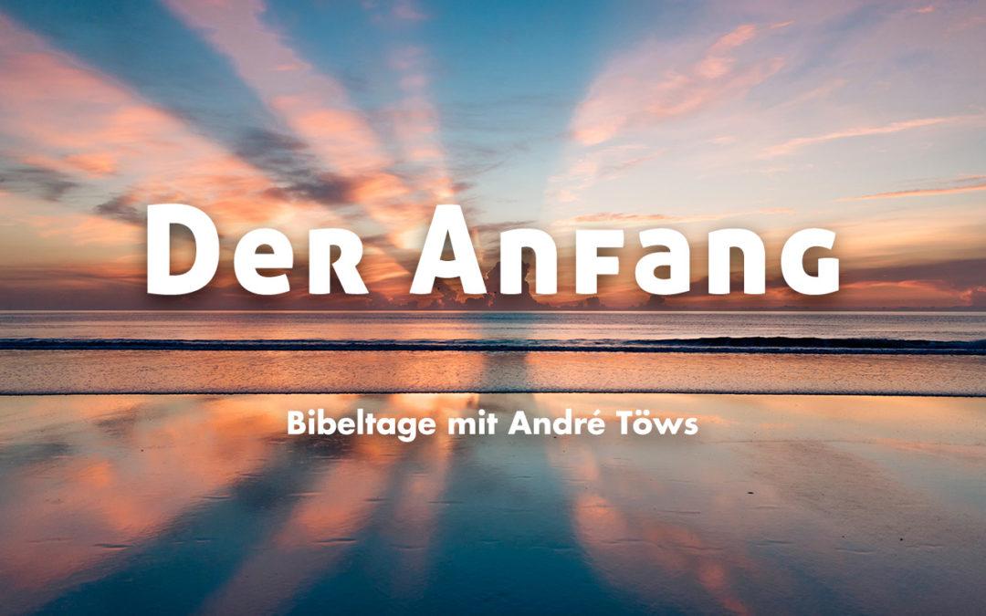 Der Anfang – Bibeltage mit André Töws zur Urgeschichte (Genesis 1-11)